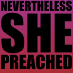 nevertheless she preached logo